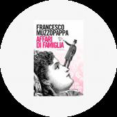 """Francesco Muzzopappa """"Affari di famiglia"""""""