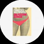 """Francesco Muzzopappa """"Una posizione scomoda"""""""